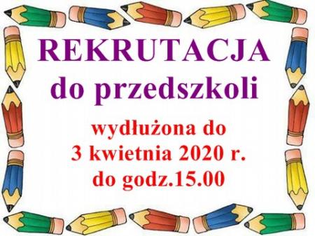 REKRUTACJA do przedszkoli - do 3.04.2020 r. do godz.15.00