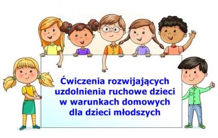 Ćwiczenia rozwijających uzdolnienia ruchowe dzieci w warunkach domowych dla dz