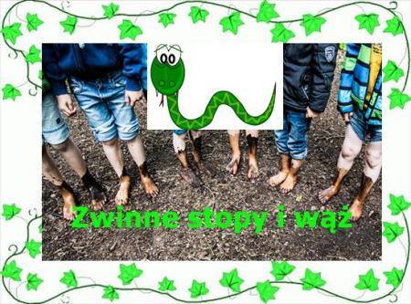 Zwinne stopy i wąż