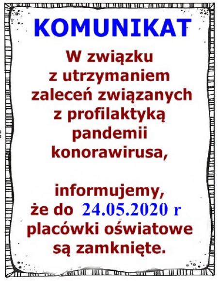 KOMUNIKAT - placówki oświatowe zamknięte do 24.05.2020 r.