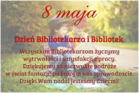 Dzień Bibliotekarza i Bibliotek (8.V.)- przypominają o pięknej pasji czytania